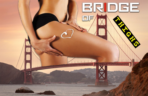 Bridge Of Thighs
